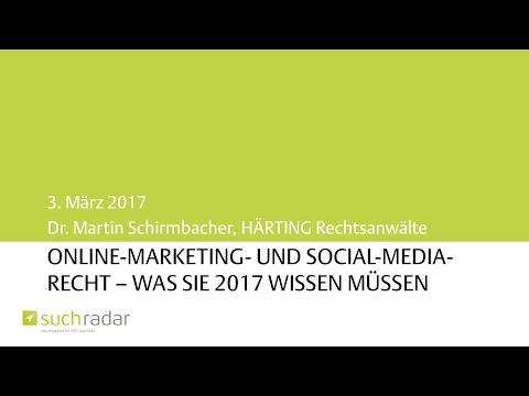Webinar-Aufzeichnung: Online-Marketing- und Social-Media-Recht 2017 (03.03.2017)