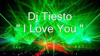 Dj Tiesto I Love You