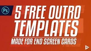 5 FREE End Screen Outro Templates!
