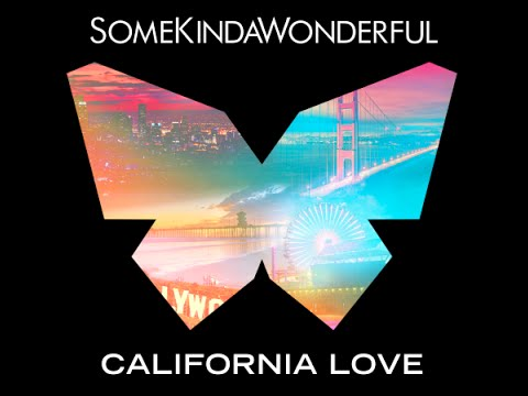 SomeKindaWonderful- California Love (Official Lyric Video)
