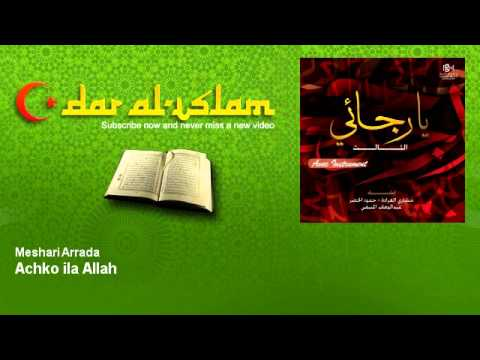 Meshari Arrada - Achko ila Allah - Dar al Islam