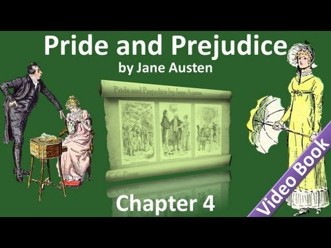 Chapter 04 - Pride and Prejudice by Jane Austen