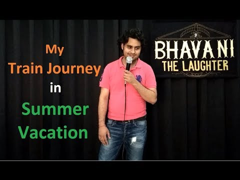 My Train Journey in Summer Vacation - Stand up comedy 2018 by Bhavani Shankar