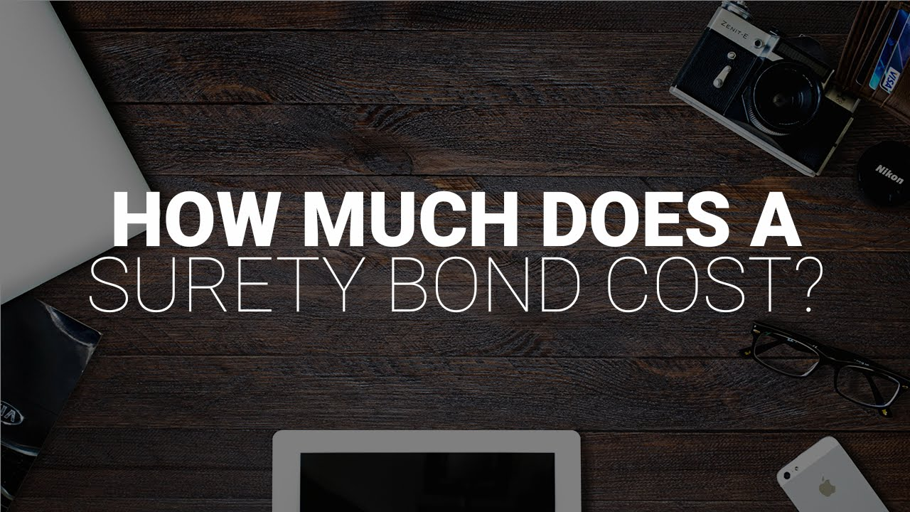 How Much Does A Surety Bond Cost? - YouTube