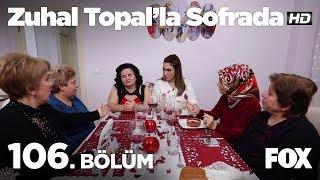 Zuhal Topal'la Sofrada 106. Bölüm