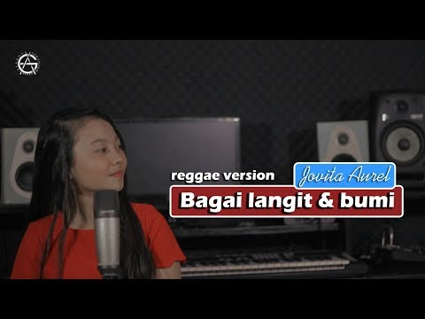 Bagai Langit & Bumi - Reggae Version By Jovita Aurel