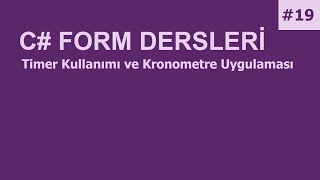 C# Form Dersleri-19 Timer Kullanımı ve Kronometre Uygulaması