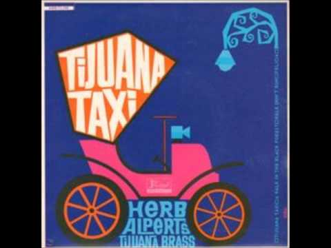 Herb Alpert & The Tijuana Brass Tijuana Taxi