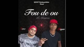 Fou de ou - 16 Mesures feat Dj MatT Chainning
