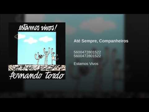 FERNANDO TORDO - ATÉ SEMPRE COMPANHEIROS ( ARY DOS SANTOS - FERNANDO TORDO )