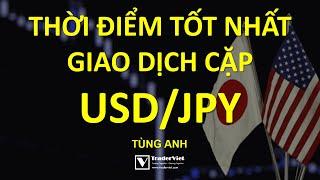 Bật Mí Thời Điểm Tốt Nhất Để Giao Dịch Cặp USDJPY (US Dollar-Japanese Yen)