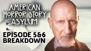 AHS: Asylum Season 2 Episode 5 & 6 Breakdown!