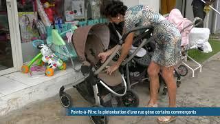 Pointe-à-Pitre: la piétonisation d'une rue gène certains commerçants