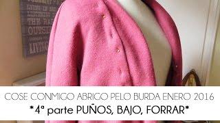 4ª PARTE COSE CONMIGO ABRIGO PELO BURDA - PUÑOS, BAJO Y FORRAR