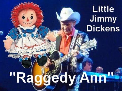 Raggedy Ann........Little Jimmy Dickens