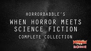 When Horror Meets Science Fiction: A Collection (By HorrorBabble)