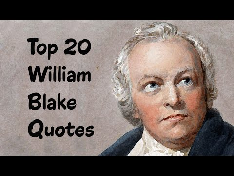 Top 20 William Blake Quotes || The English poet, painter, & printmaker