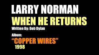 Larry Norman - When He Returns - [1998 - Bob Dylan Cover]