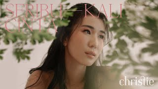 Christie - Seribu Kali Cinta (Official Video)