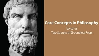 Video Epicurus on Two Sources of Groundless Fears - Philosophy Core Concepts download MP3, 3GP, MP4, WEBM, AVI, FLV Juni 2017