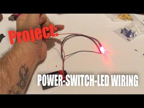 PROJECT: Power - Switch - LED Wiring
