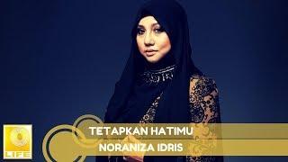 Noraniza Idris - Tetapkan Hatimu