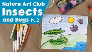 The Corelli Show: Nature Art Club - Bugs and Insects Part 2