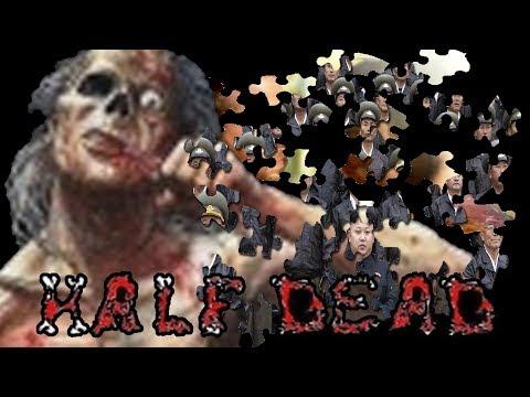 THE HALF DEAD MOVIE?