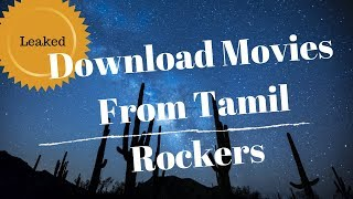 How to Download Movie From Tamil Rockers