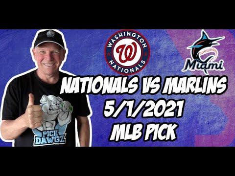Washington Nationals vs Miami Marlins 5/1/21 MLB Pick and Prediction MLB Tips Betting Pick