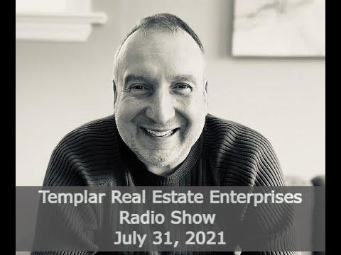 Templar Real Estate Radio Talk Show July 31, 2021