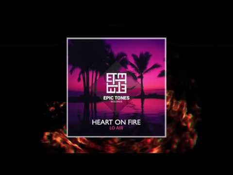 Lo Air - Heart On Fire - Official Audio Release