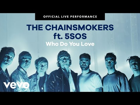 "The Chainsmokers & 5 Seconds of Summer - ""Who Do You Love"" Live Performance"