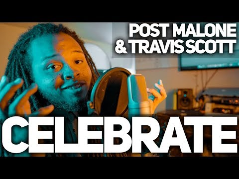 Celebrate - Post Malone & Travis Scott, Dj Khaled (Cover)