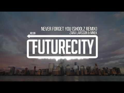 Zara Larsson & MNEK - Never Forget You (Shoolz Remix)