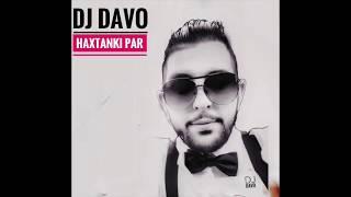 DJ DAVO *HAXTANAKI PAR* 5/8/2018