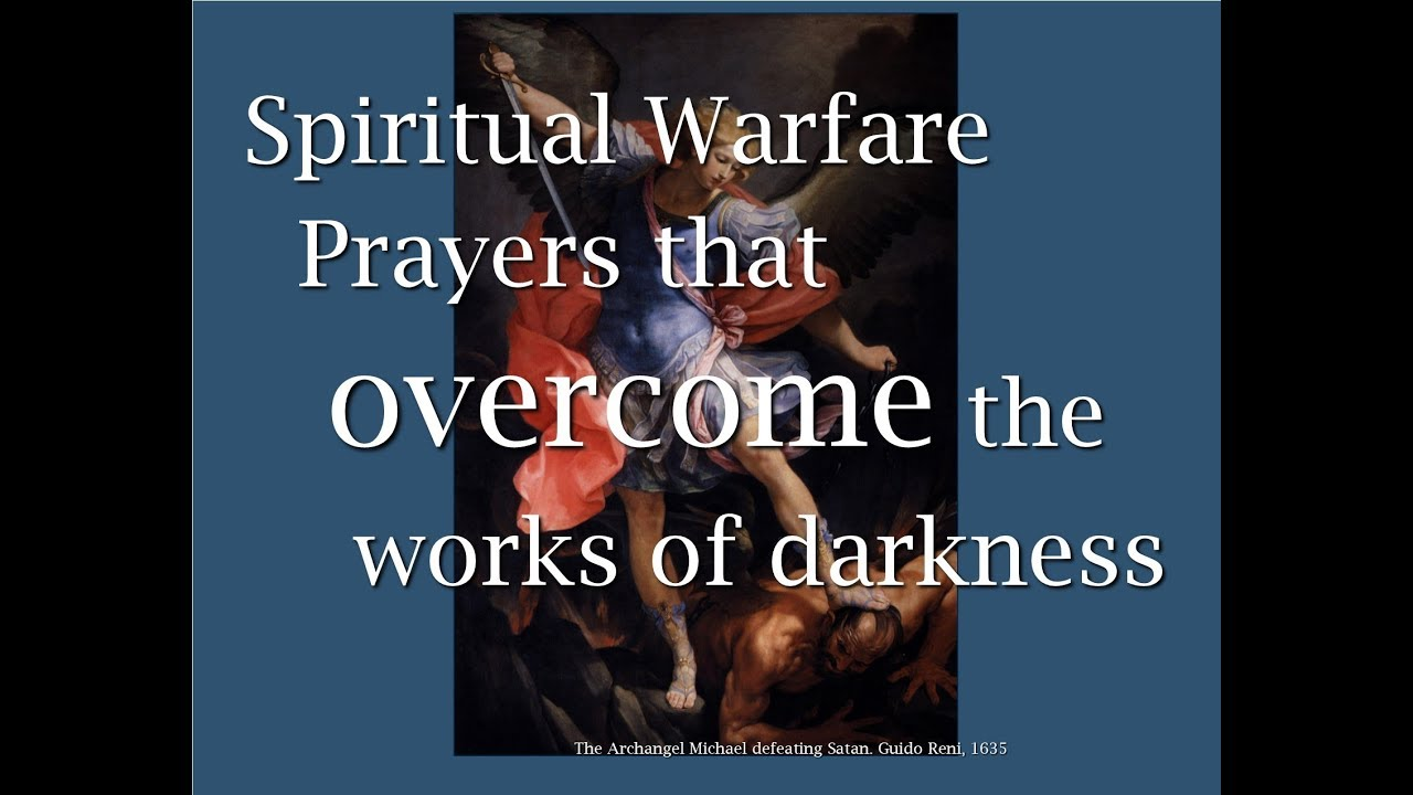 Spiritual Warfare Prayers that Overcome the Works of Darkness