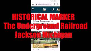 Historical Marker: The Underground Railroad Jackson Michigan