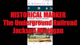 Historical Marker: The Underground Railroad Jackson Michigan