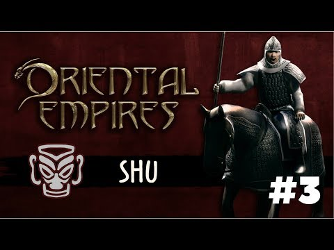 Oriental Empires Gameplay - Lets Play - Shu - Episode 3