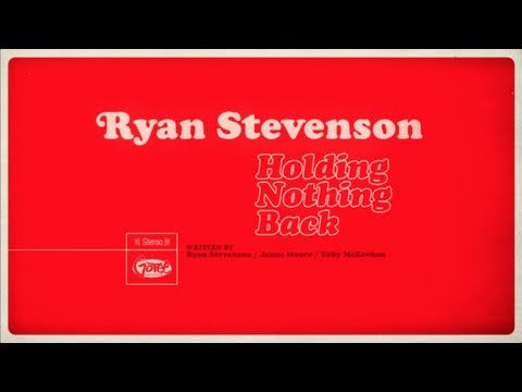 Ryan Stevenson - Holding Nothing Back (Official Lyric Video)
