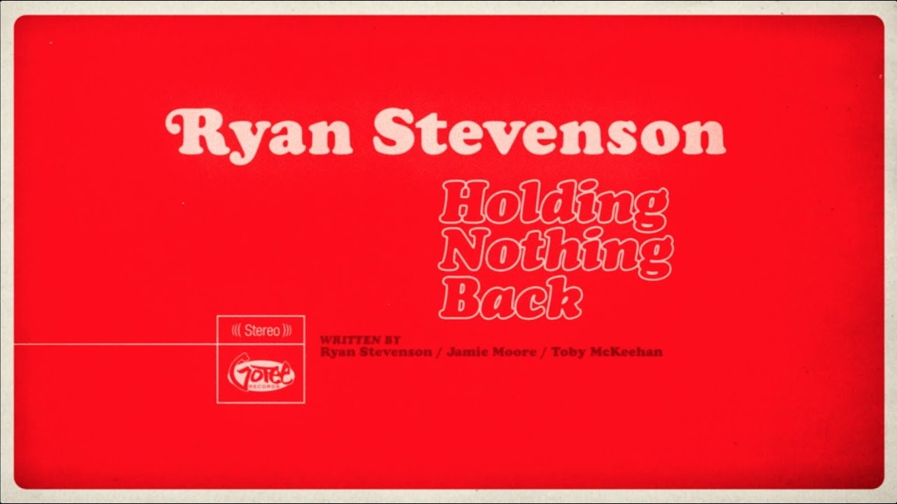 Ryan Stevenson - Holding Nothing Back (Official Lyric Video)