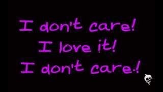 Icona Pop I Don't Care I Love It- Lyrics