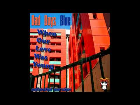 Bad Boys Blue - When Our Love Was Young Extended Version (re-cut By Manaev)