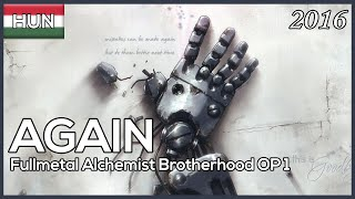Download 【Again】 Fullmetal Alchemist Brotherhood OP 1 (Hungarian Cover) MP3 song and Music Video