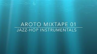 ♪ Jazz-Hop Instrumentals - Mixtape 01 - Aroto ♪