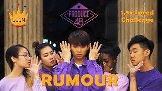 [UJJN TV] Produce 48 (프로듀스48) - Rumour (루머) 1.5x Speed Challenge by UJJN ft GIRLOS