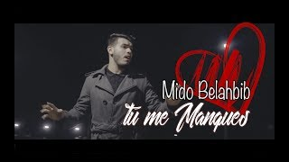 Mido Belahbib - Tu Me Manques (EXCLUSIVE MUSIC VIDEO 2018) /ميدو بلحبيب - فيديو كليب حصري