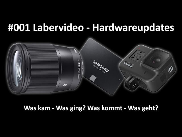 Hardwareupdate - Was kommt was geht - GoPro Hero 8 - Sony A6600 - Color Grading - Sigma 16mm F1.4