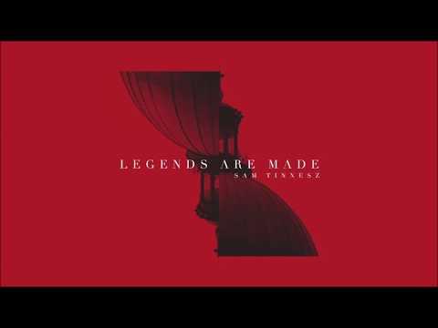 Sam Tinnesz- Legends are made Lyrics